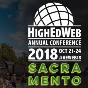 HighEdWeb 2018 Annual Conference: October 21-24 in Sacramento