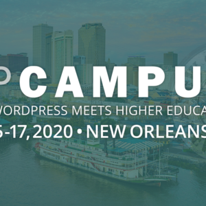 WPCampus 2020 will take place July 15-17, 2020 in New Orleans, Louisiana