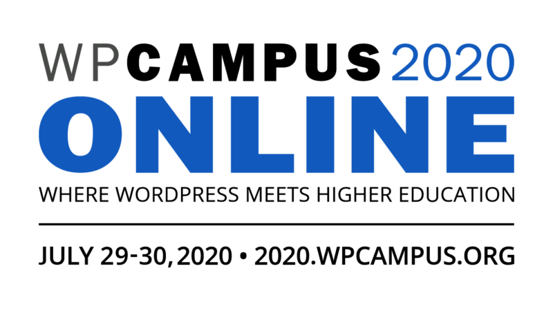 WPCampus 2020 Online is set for July 29-30, 2020